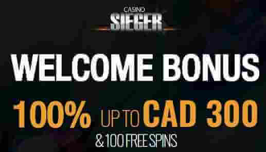 Casino Sieger - Welcome bonus 100% up to CAD 300 & 100 free spins - Terms and Conditions apply
