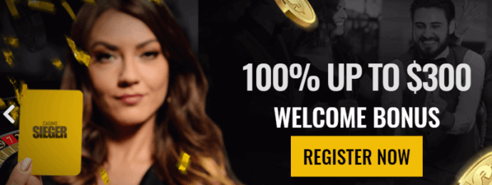 Casino Sieger - Welcome bonus 100% up to CAD 300 - Terms and Conditions apply